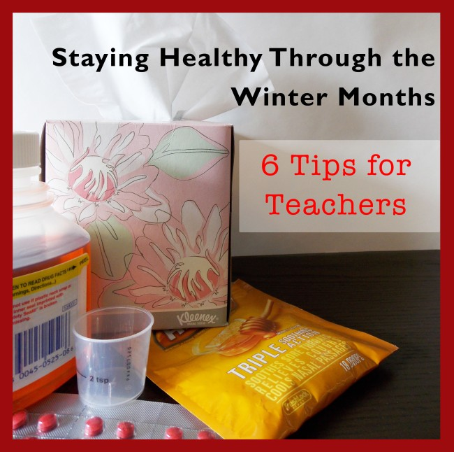 Staying Healthy Through the Winter Months: 6 Tips for Teachers
